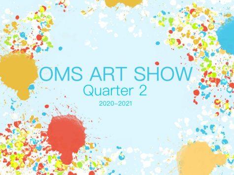 OMS Art Show 2021 (Quarter 2)