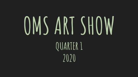 OMS Art Show 2020 (Quarter 1)